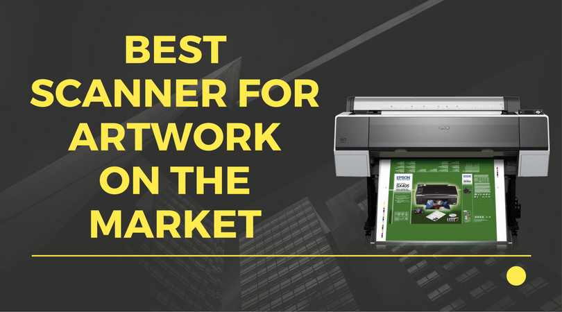 Best Scanner for Artwork on the Market