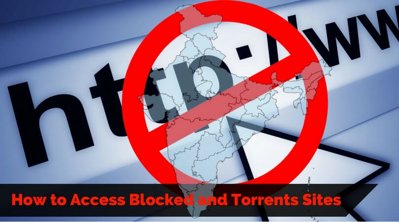 How to Access Blocked and Torrents Sites in India
