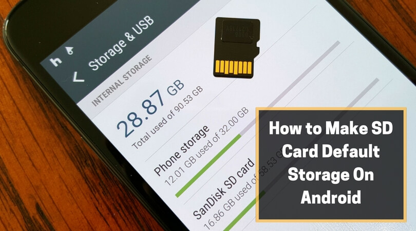 How to Make SD Card Default Storage On Android