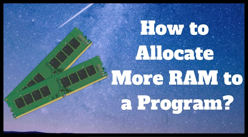 How to Allocate More RAM to a Program