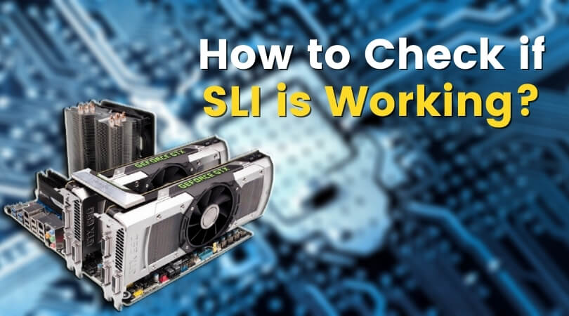 How to Check if SLI is Working