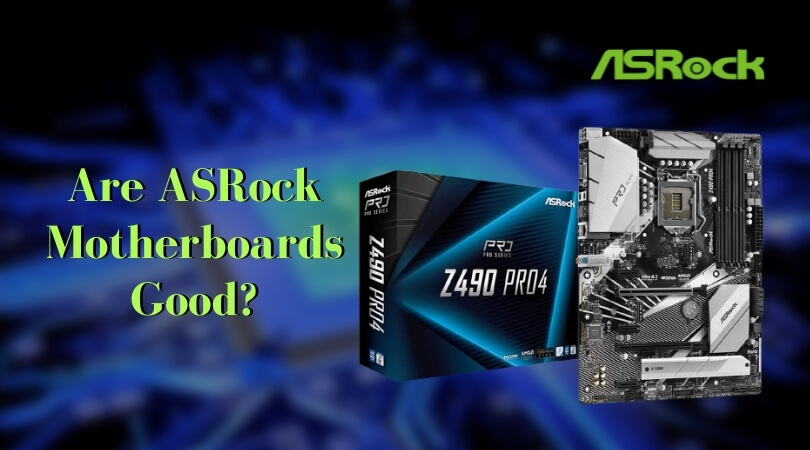 Are ASRock Motherboards Good