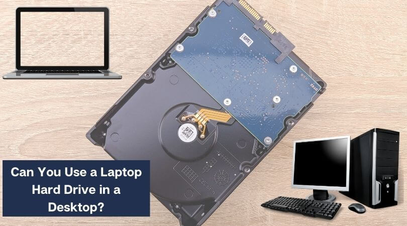 Can You Use a Laptop Hard Drive in a Desktop?