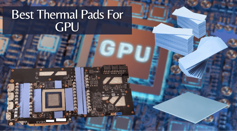 Best Thermal Pads For GPU